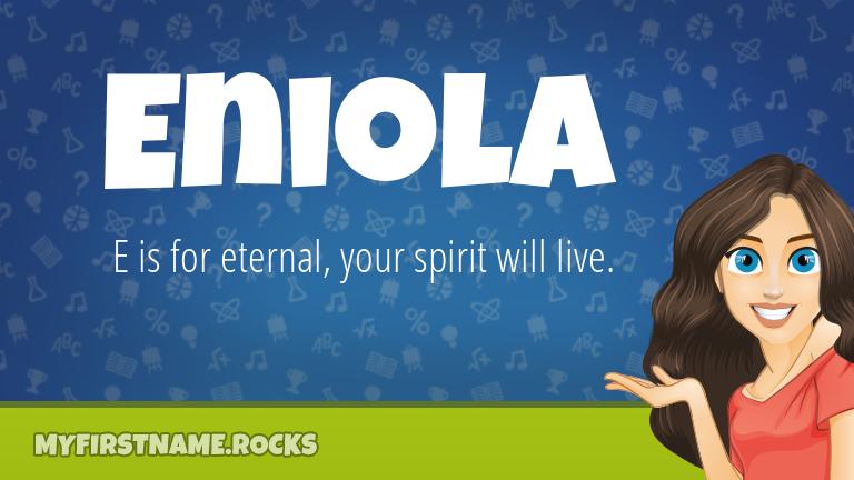 My First Name Eniola Rocks!