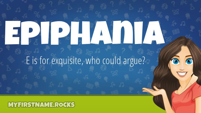 My First Name Epiphania Rocks!