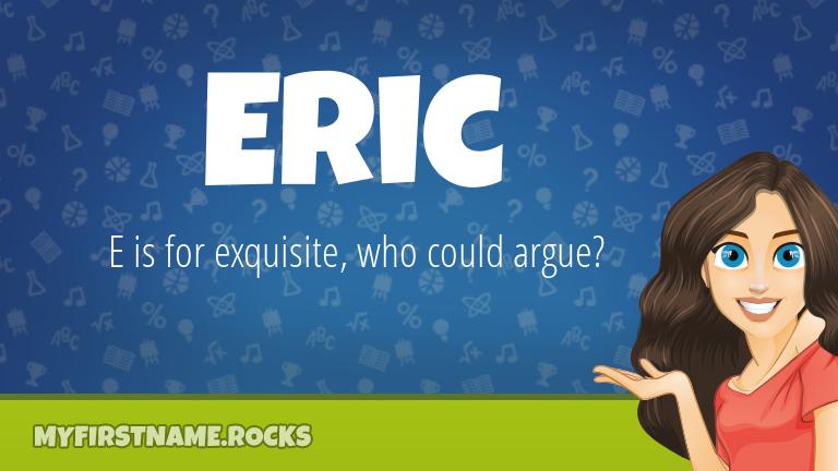 My First Name Eric Rocks!
