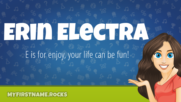 My First Name Erin Electra Rocks!