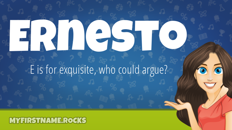 My First Name Ernesto Rocks!