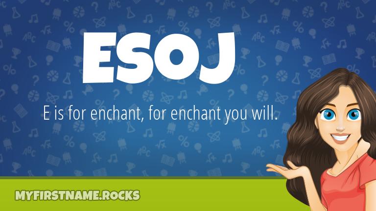 My First Name Esoj Rocks!