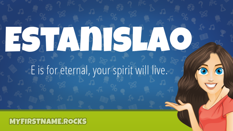My First Name Estanislao Rocks!