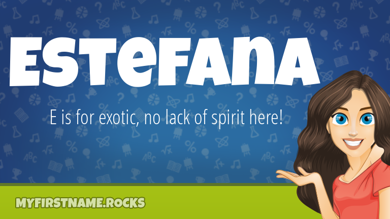 My First Name Estefana Rocks!