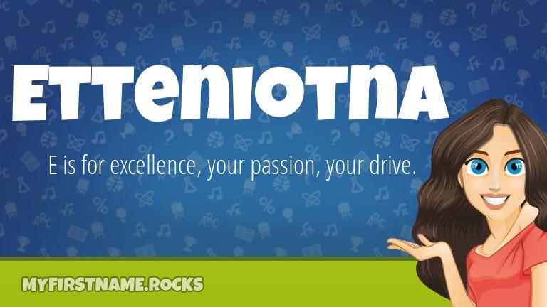 My First Name Etteniotna Rocks!