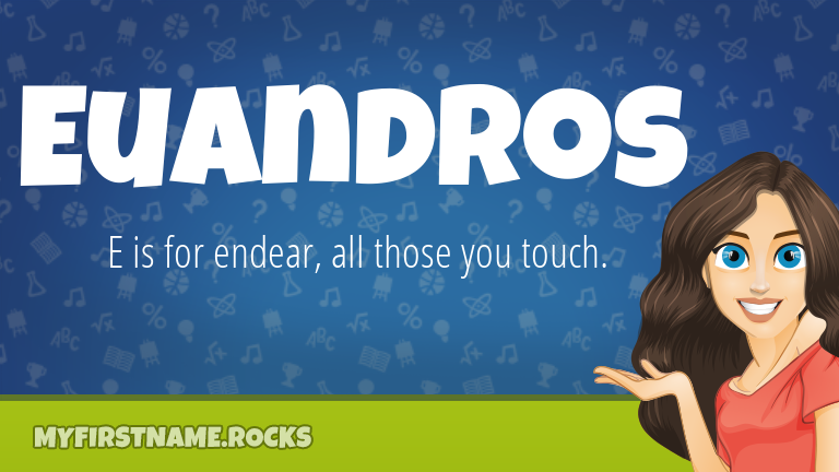 My First Name Euandros Rocks!