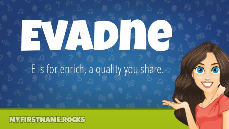 My First Name Evadne Rocks!
