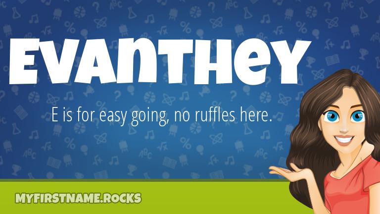 My First Name Evanthey Rocks!