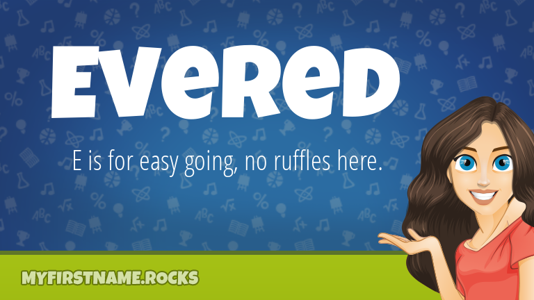 My First Name Evered Rocks!