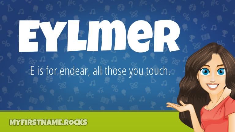 My First Name Eylmer Rocks!