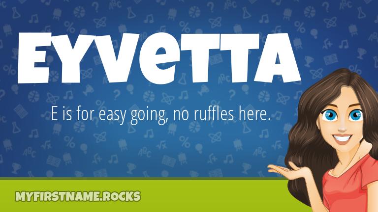 My First Name Eyvetta Rocks!