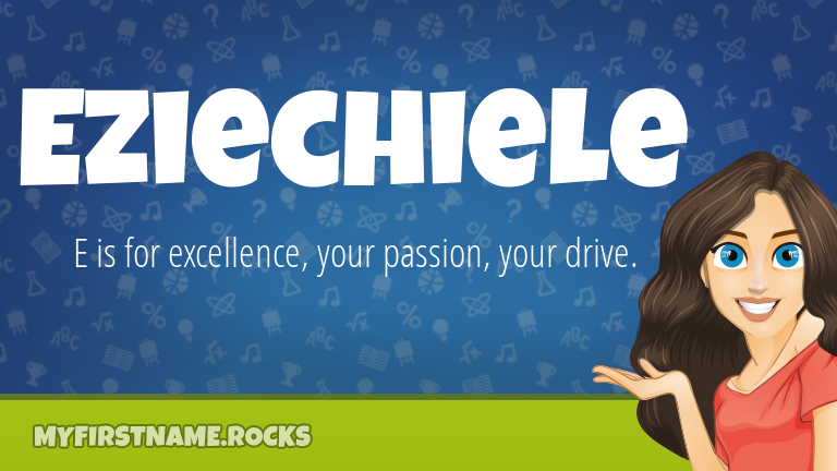 My First Name Eziechiele Rocks!