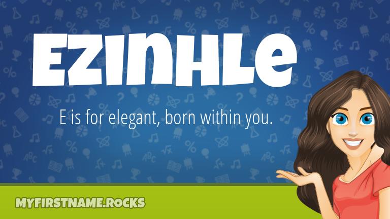 My First Name Ezinhle Rocks!