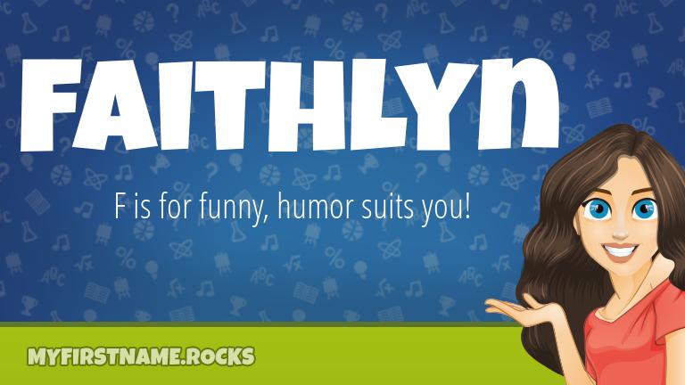 My First Name Faithlyn Rocks!