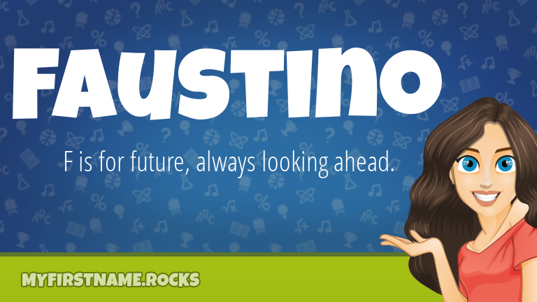 My First Name Faustino Rocks!