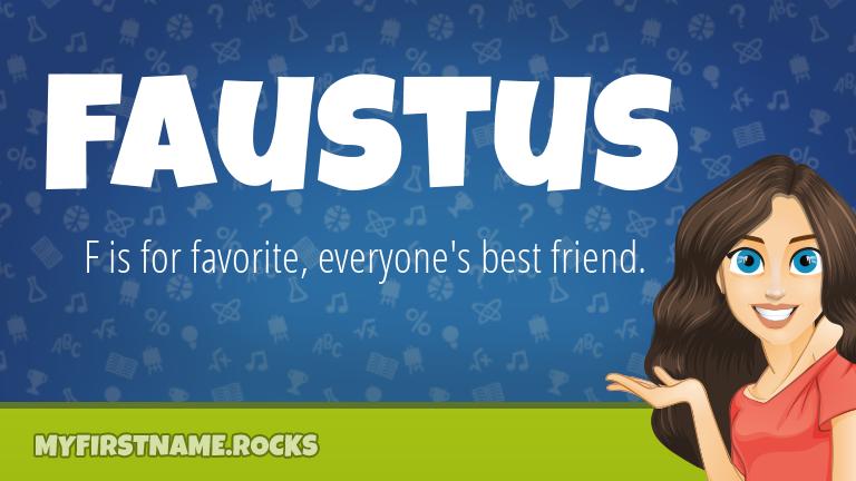 My First Name Faustus Rocks!