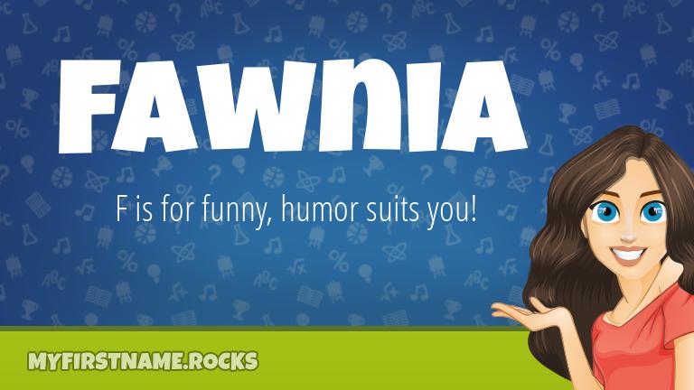 My First Name Fawnia Rocks!