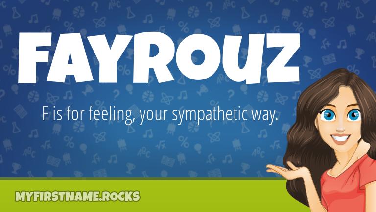 My First Name Fayrouz Rocks!