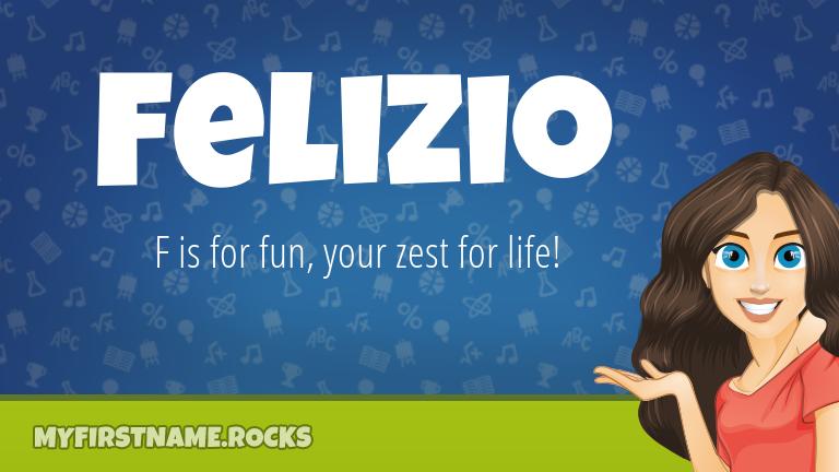 My First Name Felizio Rocks!