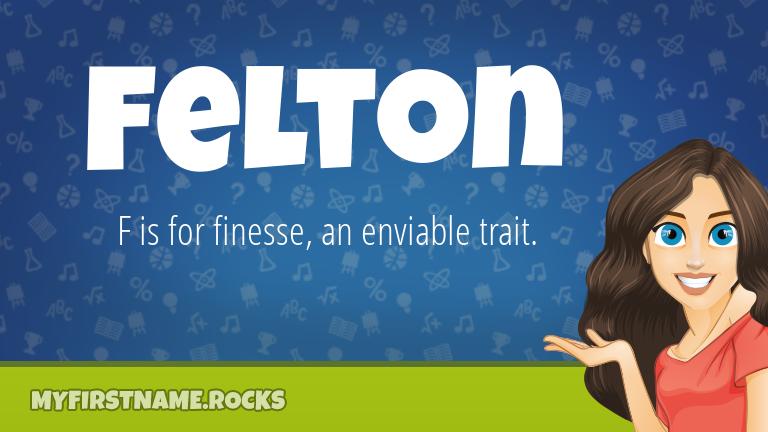 My First Name Felton Rocks!