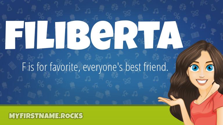 My First Name Filiberta Rocks!