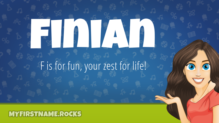 My First Name Finian Rocks!