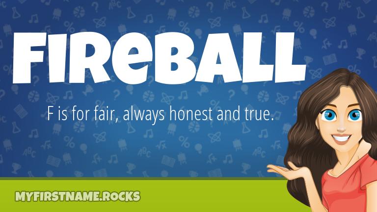 My First Name Fireball Rocks!