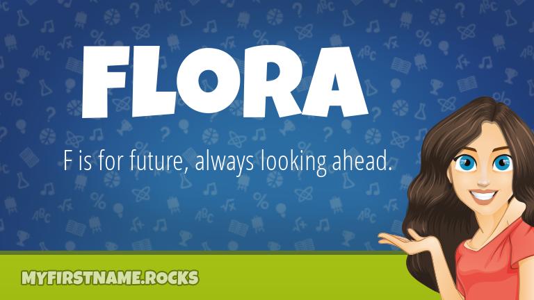 My First Name Flora Rocks!