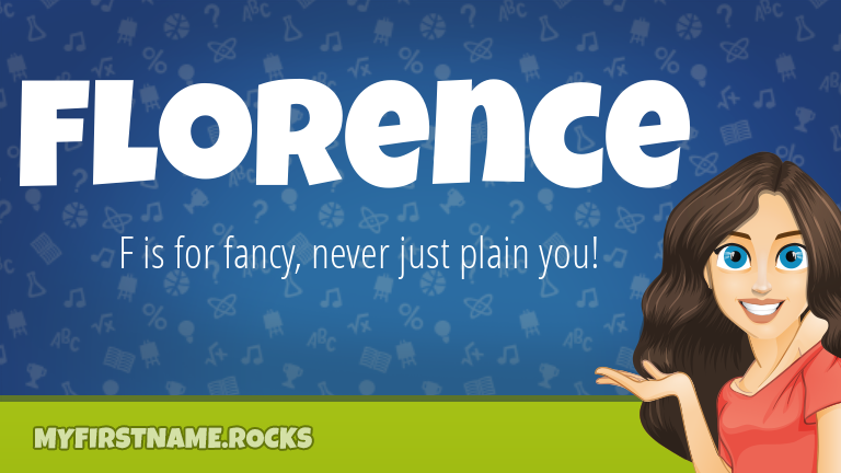 My First Name Florence Rocks!