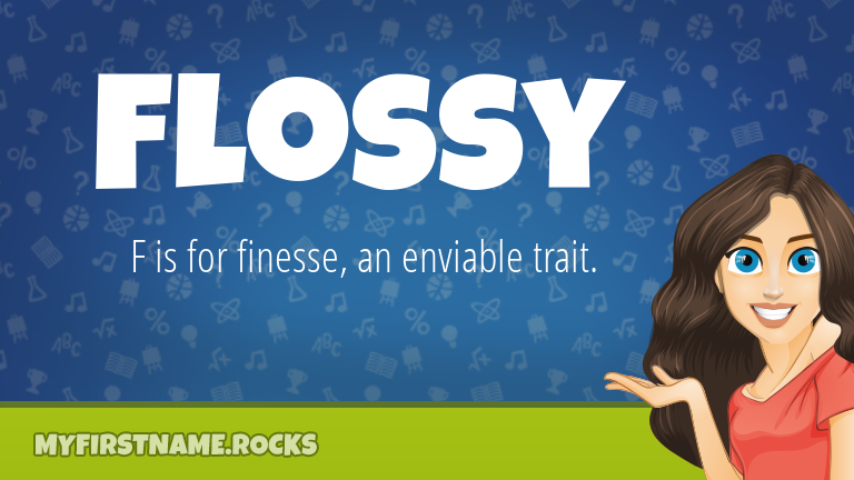 My First Name Flossy Rocks!
