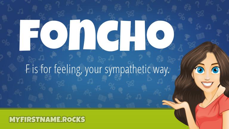 My First Name Foncho Rocks!