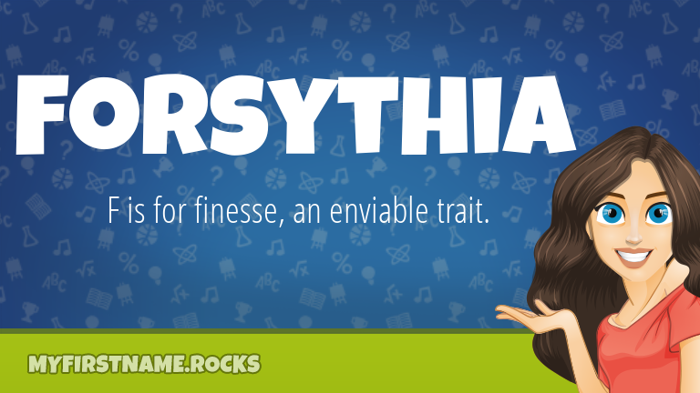 My First Name Forsythia Rocks!
