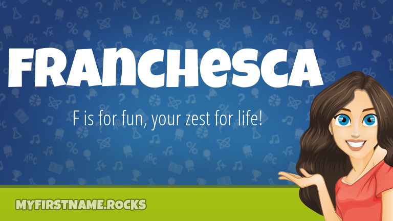 My First Name Franchesca Rocks!
