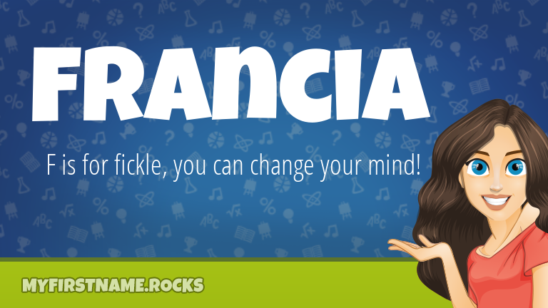 My First Name Francia Rocks!