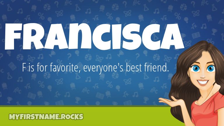 My First Name Francisca Rocks!