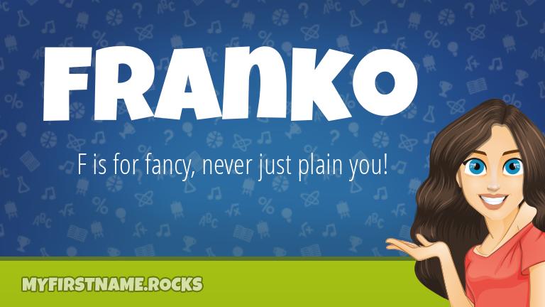 My First Name Franko Rocks!