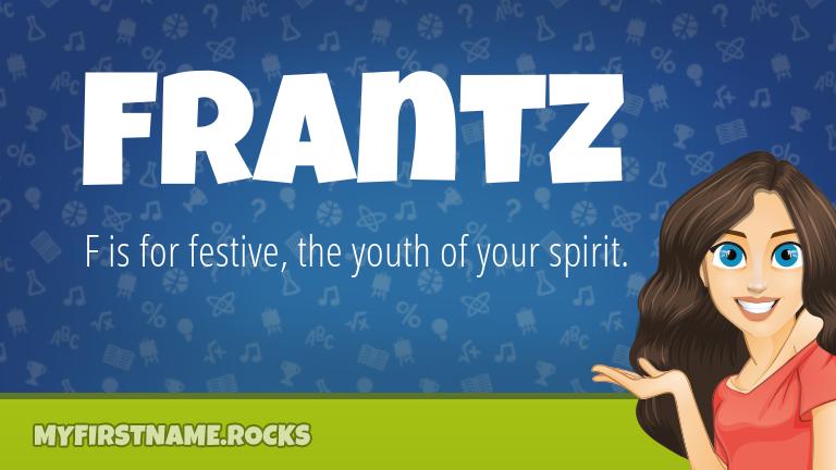 My First Name Frantz Rocks!