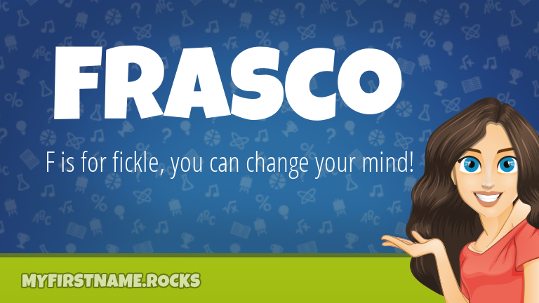 My First Name Frasco Rocks!