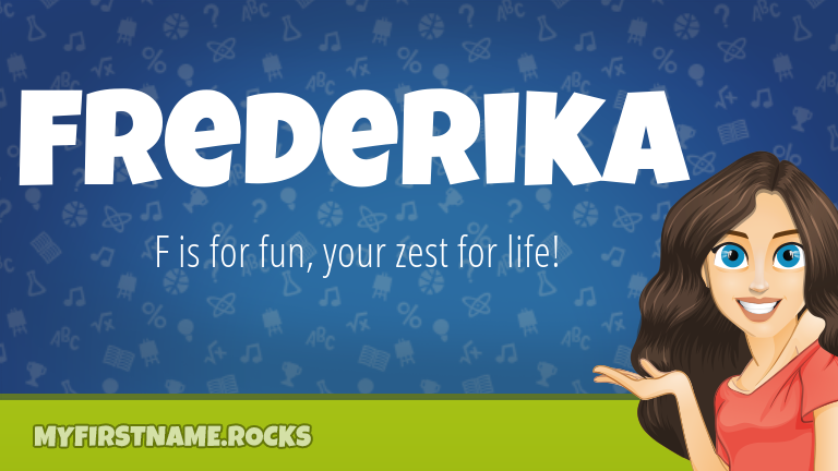 My First Name Frederika Rocks!