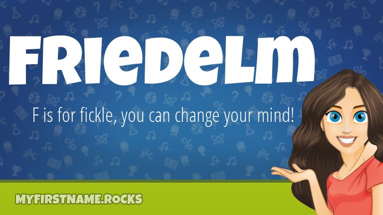 My First Name Friedelm Rocks!