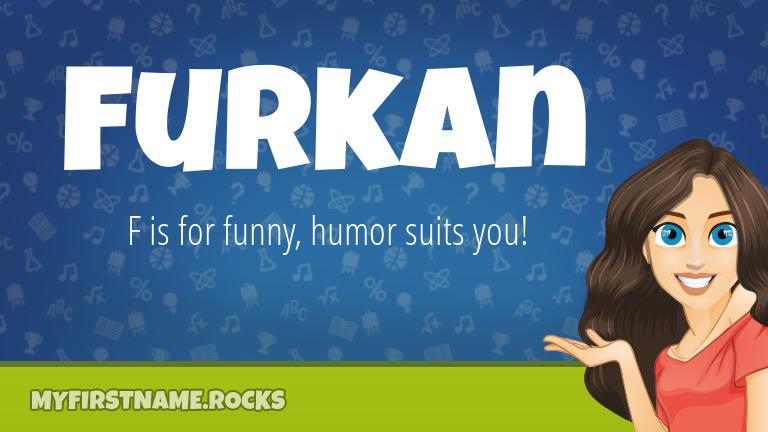 My First Name Furkan Rocks!