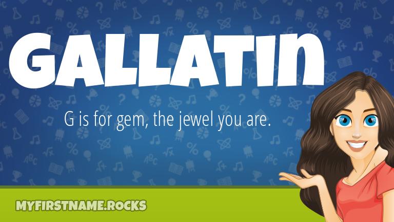 My First Name Gallatin Rocks!