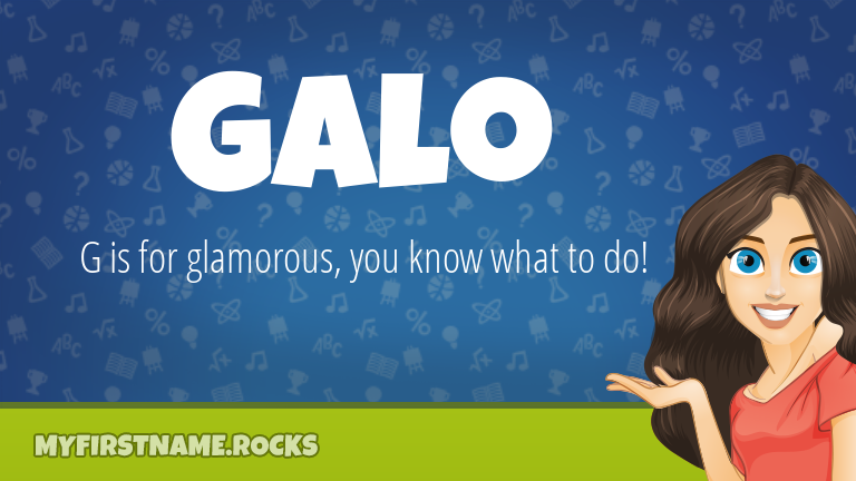 My First Name Galo Rocks!