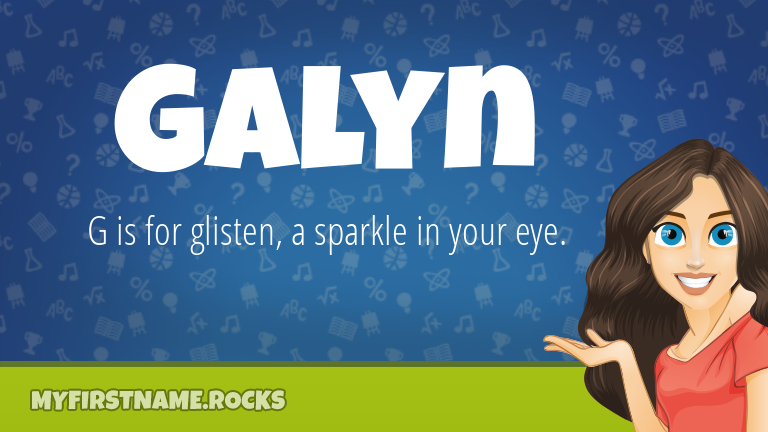 My First Name Galyn Rocks!