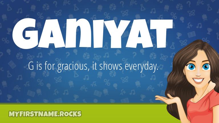 My First Name Ganiyat Rocks!