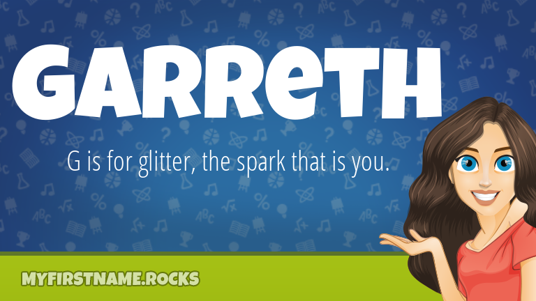 My First Name Garreth Rocks!