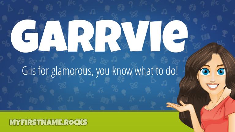 My First Name Garrvie Rocks!