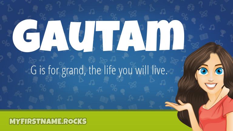 My First Name Gautam Rocks!