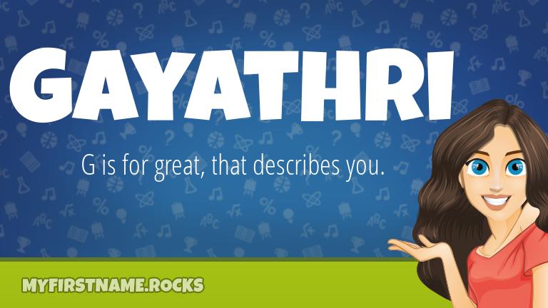 My First Name Gayathri Rocks!