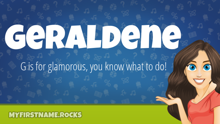 My First Name Geraldene Rocks!